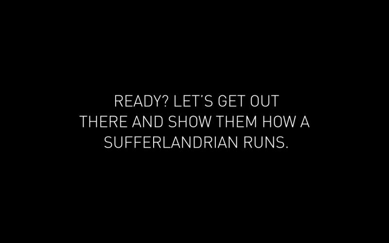 show them how a Sufferlandrian runs