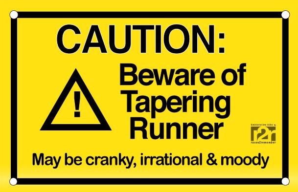 Warning: Tapering Runner